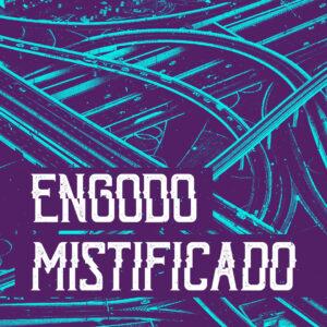 ENGODO MISTIFICADO - 2020